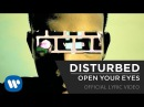 Disturbed - Open Your Eyes [Official Lyric Video]