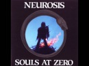 Neurosis - Souls at Zero [Full Album]