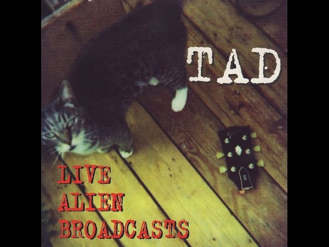 Tad - Live Alien Broadcasts - (Full Album) 1994