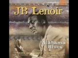 J.B. Lenoir - Alabama Blues (2004) full album_HIGH