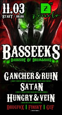 11.03 BASSEEKS DARKSIDE OF DRUM&BASS @ ZOCCOLO