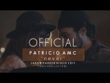 Patricio AMC - Never (Jason Parker Video Edit)(Official Video HD)