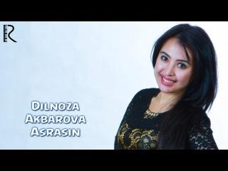 Dilnoza Akbarova - Asrasin | Дилноза Акбарова - Асрасин