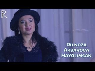 Dilnoza Akbarova - Hayolimsan | Дилноза Акбарова - Хаёлимсан