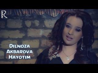 Dilnoza Akbarova - Hayotim | Дилноза Акбарова - Хаётим