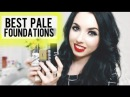 10 Best Foundations for VERY PALE SKIN! Drugstore High End