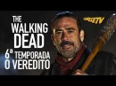 The Walking Dead 6ª Temporada O Veredito OmeleTV