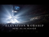 Here As In Heaven Live Elevation Worship
