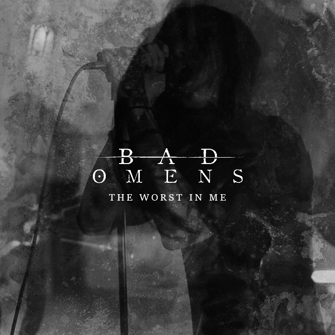 Bad Omens - The Worst In Me [single] (2016)