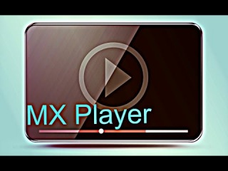 MX Player - топ видеоплеер на Андроид .Top media player on Android