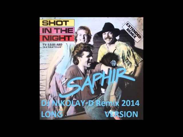 SAPHIR - Shot In The Night (DJ NIKOLAY-D Remix 2014) (LONG VERSION)