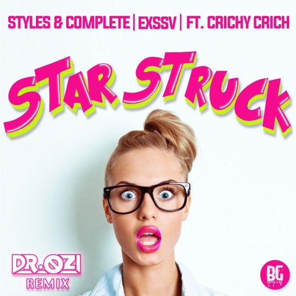Styles&Complete x EXSSV x Crichy Crich - Starstruck (Dr. Ozi Remix)