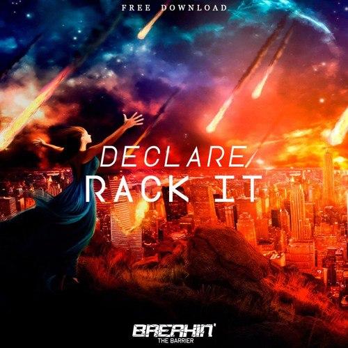 Declare - Rack It (Original Mix)