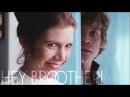 Luke Leia || Hey Brother!