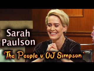 SARAH PAULSON Interview on 'The People v OJ Simpson' FX series, Marcia Clark & sexism | April 2016