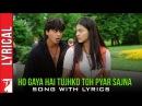 Lyrical Ho Gaya Hai Tujhko Toh Pyar Sajna Song with Lyrics Dilwale Dulhania Le Jayenge