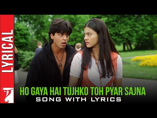 Lyrical Ho Gaya Hai Tujhko Toh Pyar Sajna Song with Lyrics | Dilwale Dulhania Le Jayenge