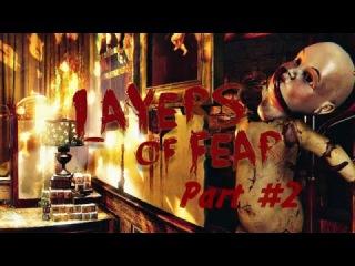 Layers of Fear Прохождение на 100% - Part #2 (PC Rus)