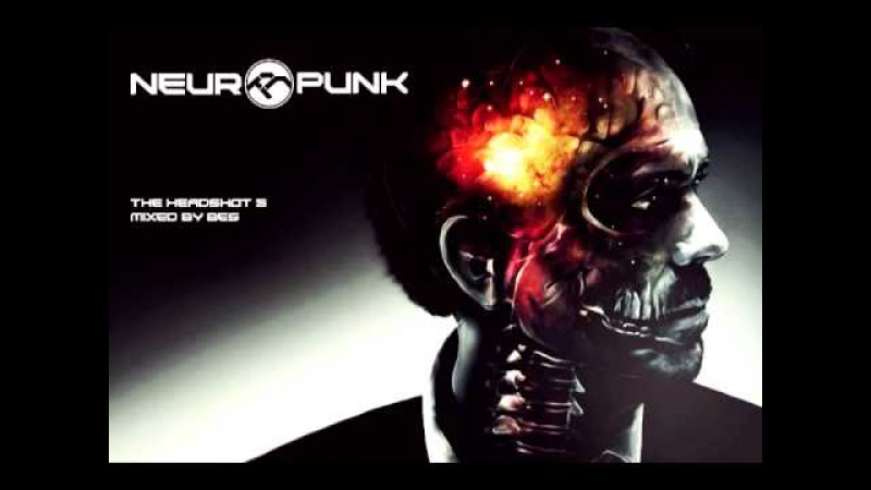 Neuropunk special THE HEADSHOT 5 mixed by Bes