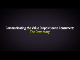 dove value proposition What added service/details do you provide in the value chain product claims usage of an ingredient that makes you better process or ingredient that makes you safer.