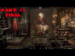 Layers of Fear Прохождение на 100% - Part #3 FinaL (PC Rus)