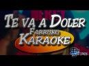 Farruko Te va a Doler Karaoke