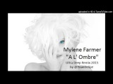 @YoanDelipe feat. Mylene Farmer ''A L' Ombre'' (UltraDeep 2015)