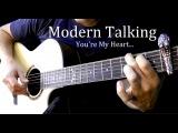 Modern Talking - You're My Heart Fingerstyle Guitar