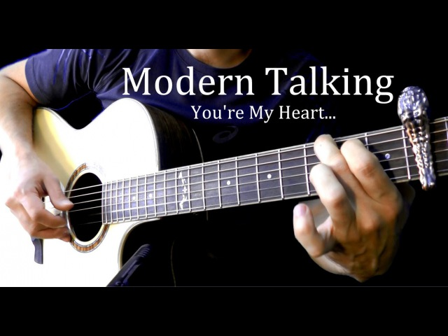 Modern Talking You're My Heart Fingerstyle Guitar