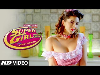 Super Girl From China Video Song   Kanika Kapoor Feat Sunny Leone Mika Singh   T-Series