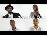 This I Promise You - N Sync (AHMIR R&ampB Cover)