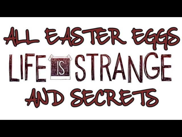 Life Is Strange All Easter Eggs And Secrets | Part 1 | HD