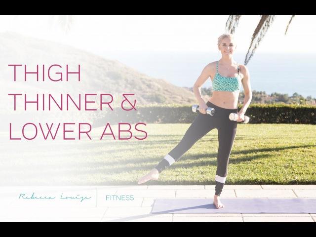 Тренировка для стройности бедер и плоского живота. Thigh Thinner Lower Abs | Rebecca Louise