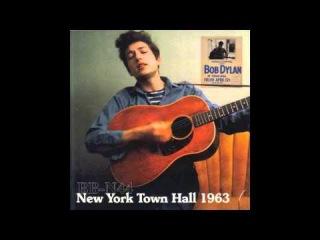 Bob Dylan - A Hard Rain's A-Gonna Fall (New York Town Hall 1963)