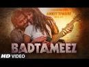 Ankit Tiwari BADTAMEEZ Video Song Sonal Chauhan New Song 2016 T Series