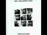Mal Waldron Trio - Blood And Guts (Waldron)