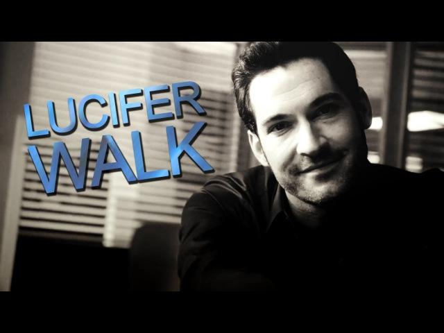 Lucifer Morningstar    Walk