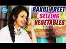 Rakul Preet Singh Selling Vegetables To Support Memu Saitham    Rana    Nani