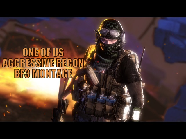 ONE OF US | AGGRESSIVE RECON BF3 MONTAGE