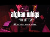 The Afghan Whigs -The Lottery OFFICIAL VIDEO