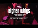 The Afghan Whigs -The Lottery [OFFICIAL VIDEO]