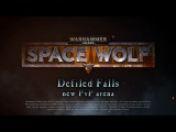 Warhammer 40,000: Space Wolf - Defiled Falls Teaser