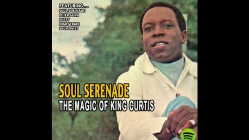 King Curtis - Soul Serenade (Rare Stereo Version - 1964)