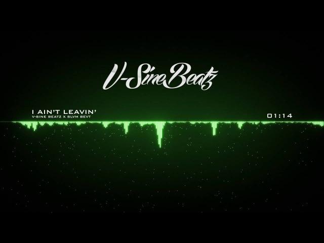 V-Sine Beatz x SLVМ BЕVT - I Ain't Leavin' (Waka Flocka Flame x Gucci Mane Type Beat)