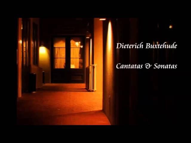 Dieterich Buxtehude (c.1637-1707) - Cantatas Sonatas