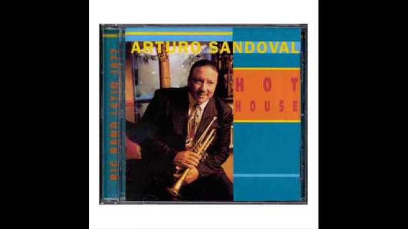 Arturo Sandoval - Closely Dancing