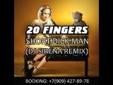 20 Fingers - Short Dick Man (DJ SIRENA REMIX)