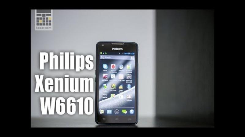 Philips Xenium W6610 обзор смартфона от