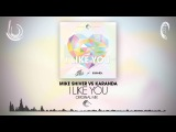 Mike Shiver vs. Karanda - I Like You (Captured MusicRNM)