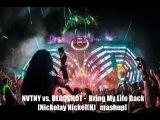 NVTNY vs. ID -  Bring My Life Back Nickolay Nickel(H) mashup